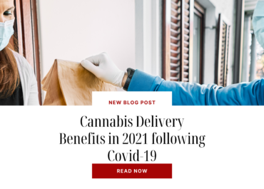 Benefits of a Cannabis Delivery Service in 2021
